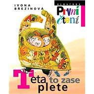 Teta to zase plete - Ivona Březinová, Eva Sýkorová-Pekárková