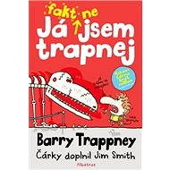 Já fakt nejsem trapnej – Barry Trappney - Jim Smith