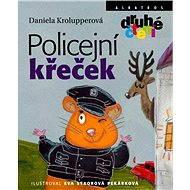 Policejní křeček - Daniela Krolupperová, Eva Sýkorová-Pekárková