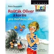 Rošťák Oliver a korále pro mořskou vílu - Elektronická kniha