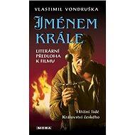 Jménem krále - Vlastimil Vondruška
