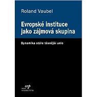 Evropské instituce jako zájmová skupina - Elektronická kniha