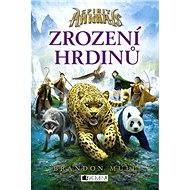 Spirit Animals – Zrození hrdinů - Elektronická kniha - Jakub Kalina