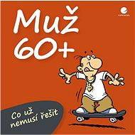 Muž 60+ - Elektronická kniha