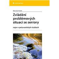 Zvládání problémových situací se seniory - Elektronická kniha