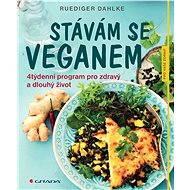 Stávám se veganem - Ruediger Dahlke, 128 stran
