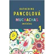 Muchachas I. - Katherine Pancolová