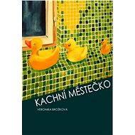 Kachní městečko - Elektronická kniha