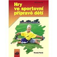 Hry ve sportovní přípravě dětí - Elektronická kniha