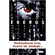 EREBOS –  Počítačová hra, která tě sleduje - Elektronická kniha