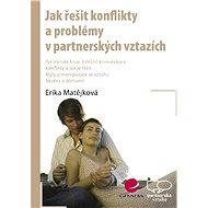 Jak řešit konflikty a problémy v partnerských vztazích - Elektronická kniha