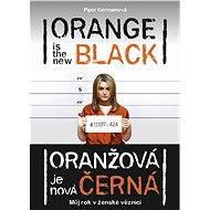 Oranžová je nová černá - Elektronická kniha