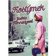 Kostýmek Jackie Kennedyové - Elektronická kniha