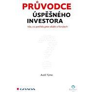Průvodce úspěšného investora - Aleš Tůma