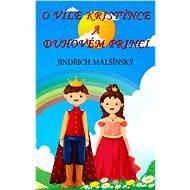 O víle Kristýnce a Duhovém princi - Elektronická kniha