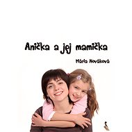 Anička a jej mamička - Elektronická kniha