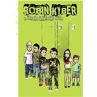 Robin Kyber a strana nepřátel školy  - Elektronická kniha
