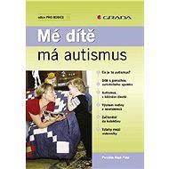Mé dítě má autismus - Elektronická kniha