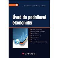 Úvod do podnikové ekonomiky - Dana Martinovičová, Miloš Konečný, Jan Vavřina