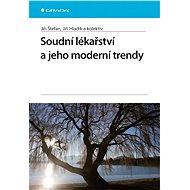 Soudní lékařství a jeho moderní trendy - Elektronická kniha