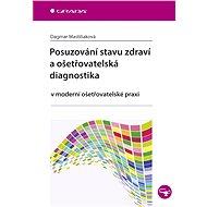 Posuzování stavu zdraví a ošetřovatelská diagnostika - Elektronická kniha