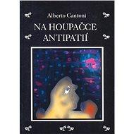 Na houpačce antipatií - Elektronická kniha