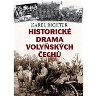 Historické drama volyňských Čechů - Elektronická kniha
