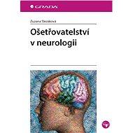 Ošetřovatelství v neurologii - Elektronická kniha