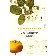 Chuť jablečných jadýrek - Katharina Hagena