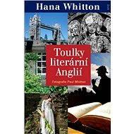 Toulky literární Anglií - Paul Whitton, Hana Whitton