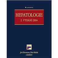 Hepatologie - Jiří Ehrmann, Petr Hůlek, kolektiv a
