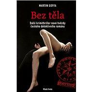 Bez těla - Martin Goffa