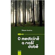 O medicíně a naší době - Elektronická kniha
