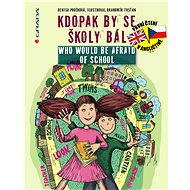 Kdopak by se školy bál/Who Would Be Afraid of School - Elektronická kniha