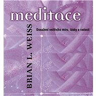 Meditace - Brian L. Weiss