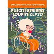 Půjčiti stříbro, loupiti zlato - Catharina Ingelman-Sundberg, 320 stran