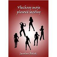 Všechny moje plesové sezóny - Elektronická kniha