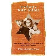 Hvězdy nad námi - Eva Slonimová
