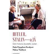 Hitler, Stalin a já - Heda Margoliová-Kovályová, Helena Třeštíková