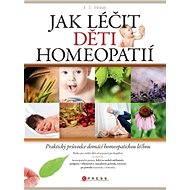 Jak léčit děti homeopatií - Elektronická kniha
