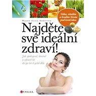 Najděte své ideální zdraví! - Elektronická kniha