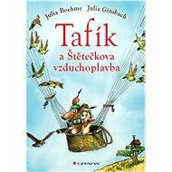 Tafík a Štětečkova vzduchoplavba - Elektronická kniha