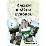 Křížem krážem Evropou - Elektronická kniha