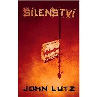 Šílenství - John Lutz