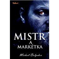 Mistr a Markétka - Michail Bulgakov