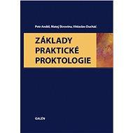 Základy praktické proktologie - Petr Anděl, Matej Škrovina, Vítězslav Ducháč