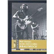Hudba, která si neříká KRAUTROCK - Petr Ferenc