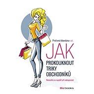 Protivná blondýna radí, jak prokouknout triky obchodníků - Elektronická kniha