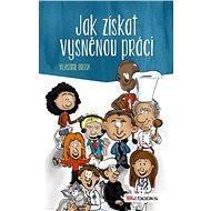 Jak získat vysněnou práci - Elektronická kniha