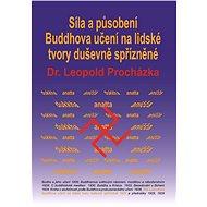 Síla a působení Buddhova učení na lidské tvory duševně spřízněné - Elektronická kniha - Leopold Procházka